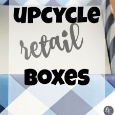How to Repurpose Retail Boxes