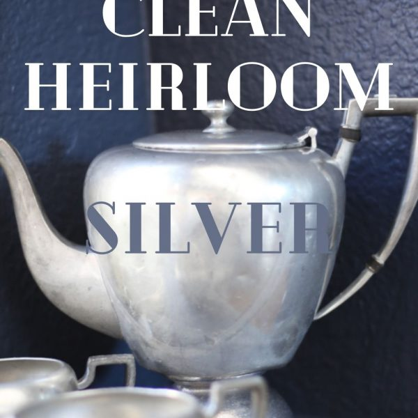 How to Clean Heirloom Silver