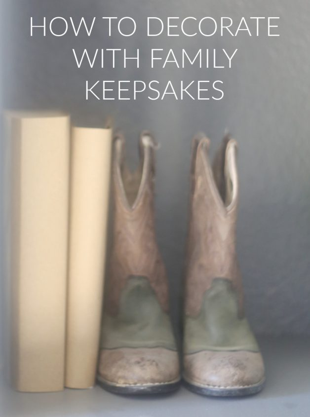 how-to-decorate-with-family-keepsakes