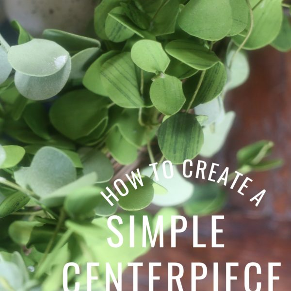How to Create a Simple Centerpiece