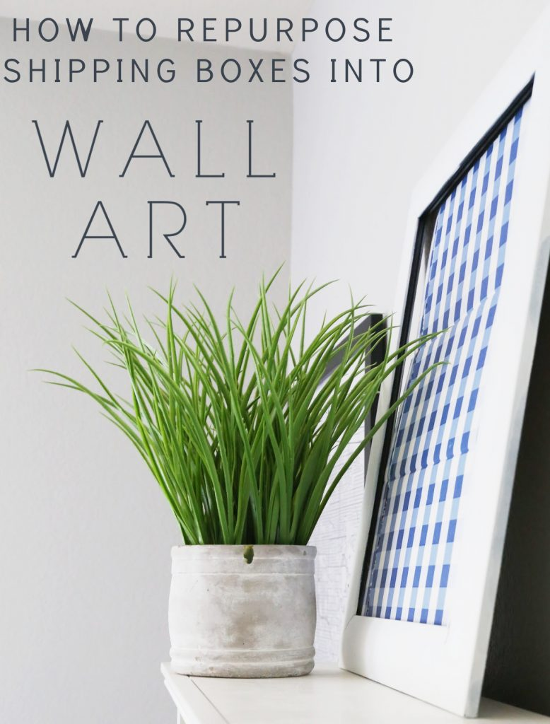how-to-re-purpose-shipping-boxes-into-wall-art