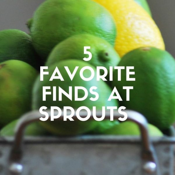 5 FAVORITES FROM MY SPROUTS HAUL