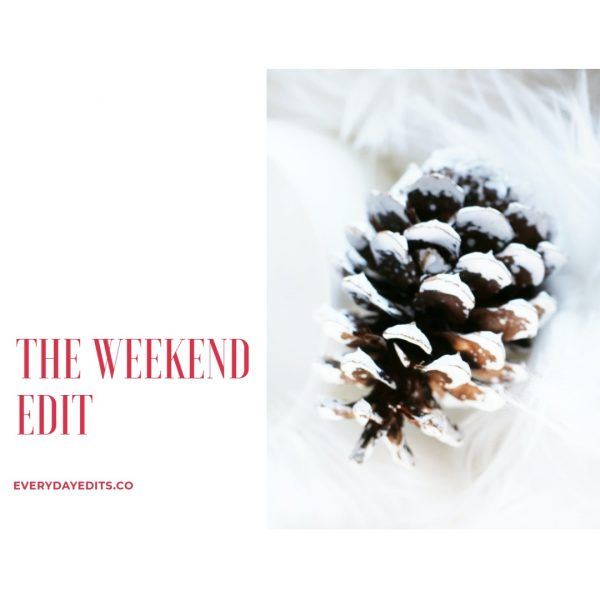 THE WEEKEND EDIT #26