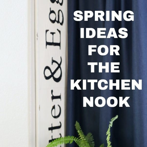 5 SPRING IDEAS FOR THE KITCHEN NOOK